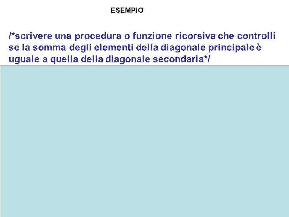 return (sommadP==sommadS);} else sommadP=sommadP+a[i][i];